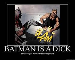 Batman is a dick