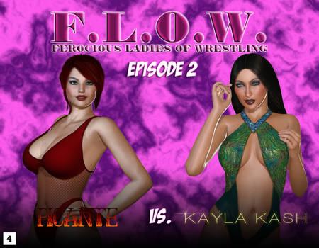F.L.O.W. - Episode 2 - Picante vs. Kayla Kash