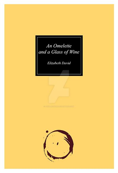 an omelette and a glass of wine essay 2018-6-26 omelette and a glass of wine (the cook's classic library - contains delightful explorations of food and cooking, among which are the collection's namesake essay and many other gems.