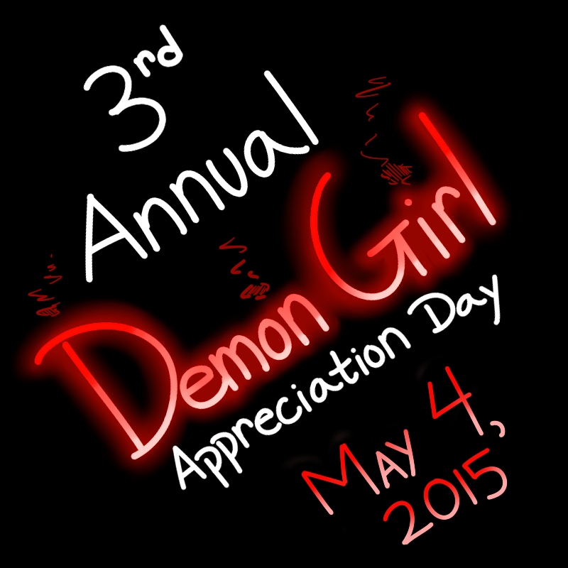 Third Annual Demon Girl Appreciation Day by TheEnglishGent