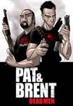 PAT and BRENT dead men