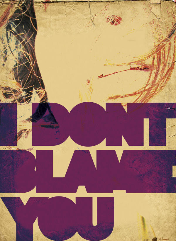 I Don't Blame You