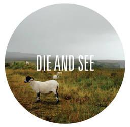 Die and See
