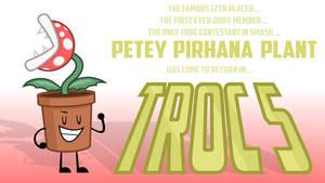 Petey Pirhana Plant for TROC 5