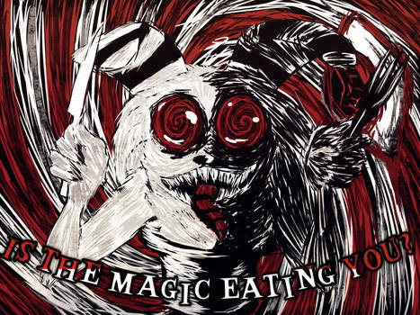 Is The Magic Eating You?