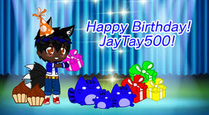 Happy Birthday JayTay500!