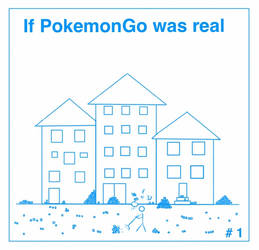 If PokemonGo was real #1 by LPHogan