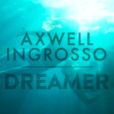 axwell  ingrosso dreamer mp3 download