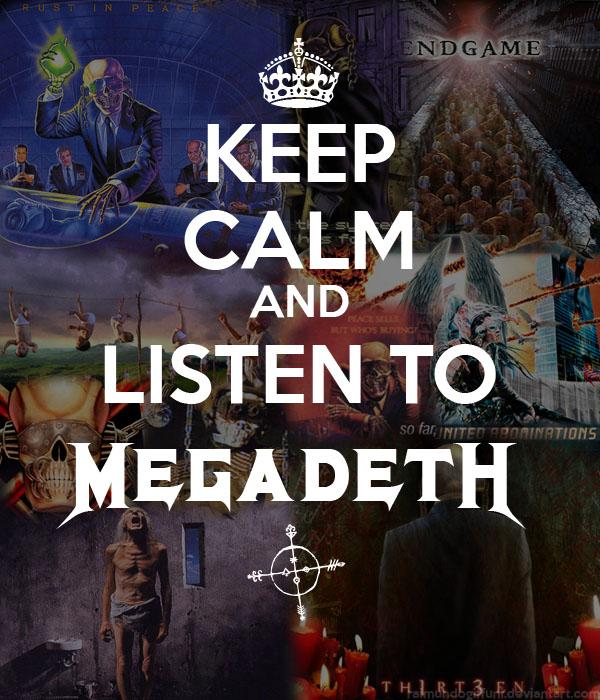 Keep Calm and Listen To Megadeth by raimundogiffuni