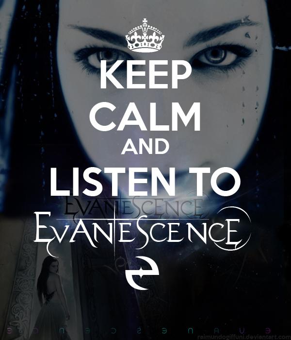 Keep Calm and Listen To Evanescence by raimundogiffuni