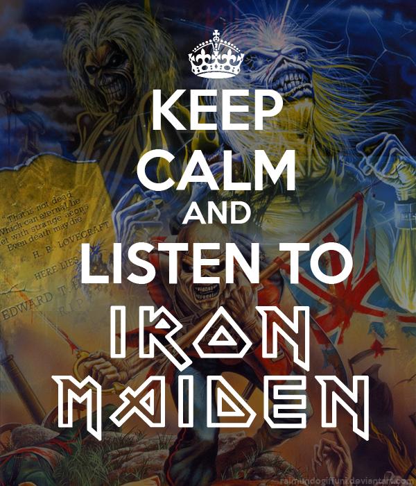 Keep Calm and Listen To Iron Maiden by raimundogiffuni