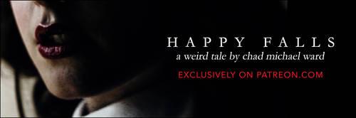 HAPPY FALLS: A Weird Tale by chadmichaelward
