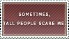 Sometimes Tall people scare me by Jadepool