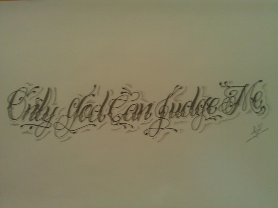 Only God Can Judge Me Tattoo Design Picture 8