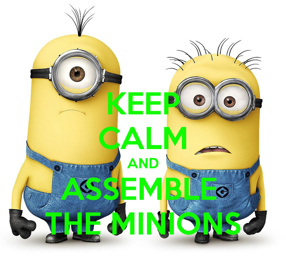 Keep Calm And Assemble The Minions By Hikari The Elite ...