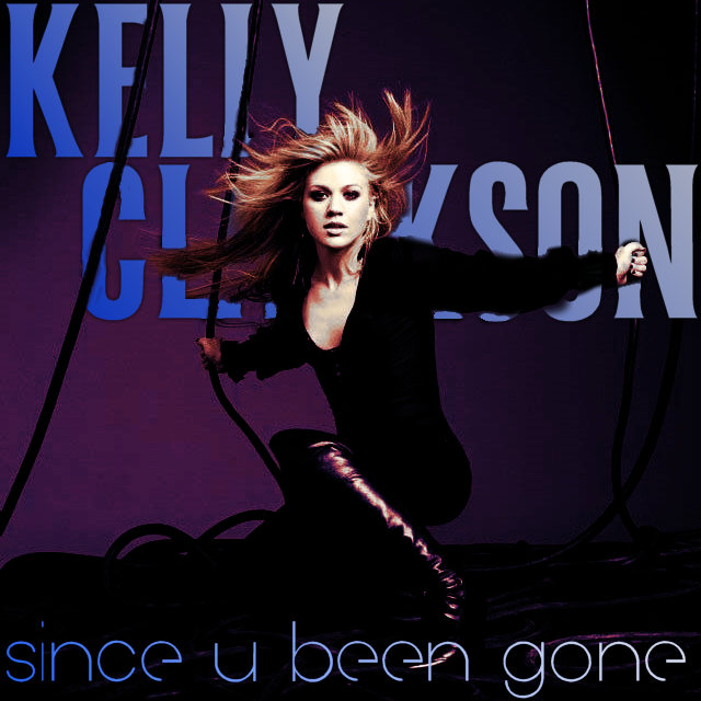 U Been Where With Who Kelly Clarkson - Since...