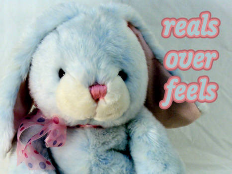 reals over feels