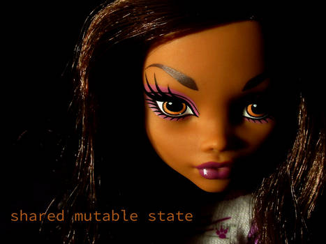 shared mutable state