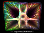 Psychedelic Extrusion
