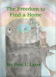 The Freedom to Find a Home Coverart w/ Title by LunarCatNinja