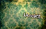.Derelict. by Konton-Kyoudai