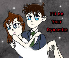 Ill be your dynamite
