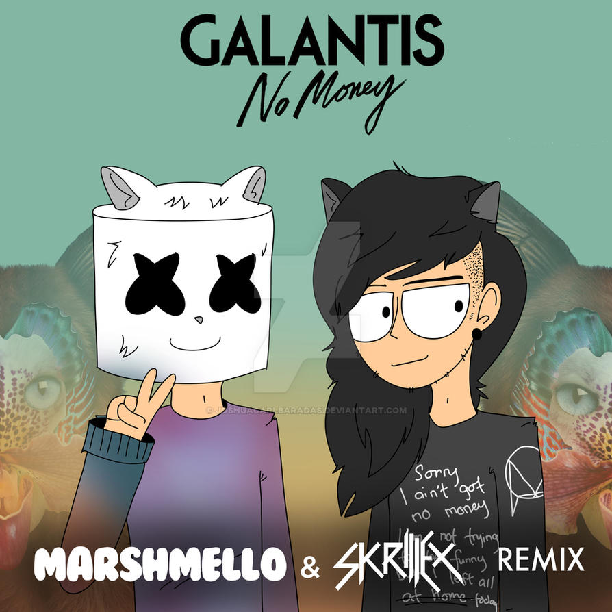 Galantis - No Money (Marshmello + Skrillex Remix) by joshuacarlbaradas