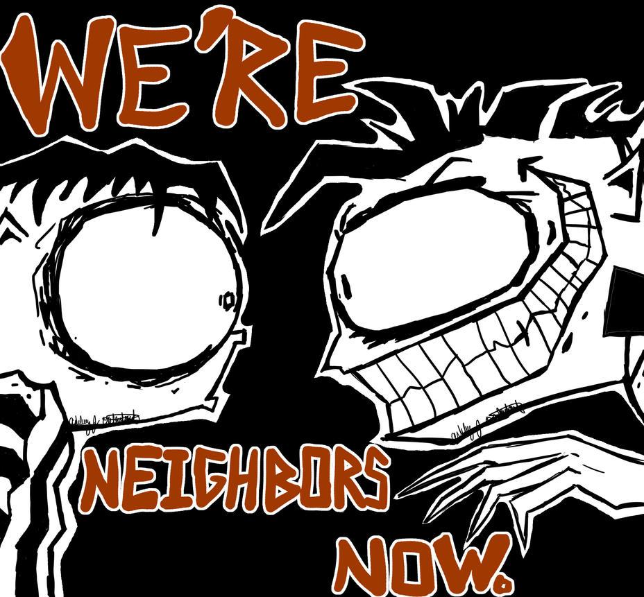 We're Neighbors Now by AJBurnsArt