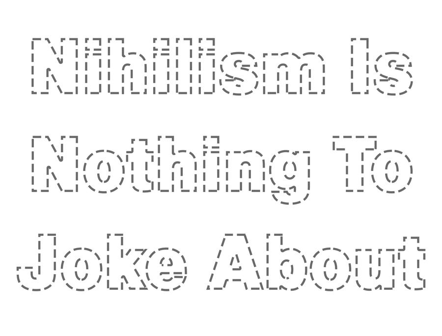 Nihilism is Nothing to Joke about by biotwist