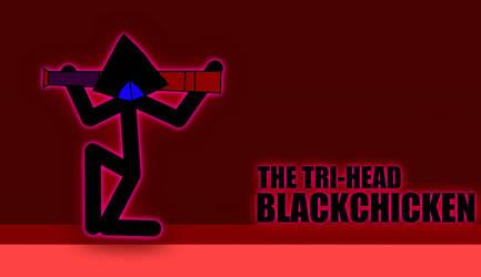 BlackChicken, The Tri-Head