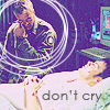 don't cry :10: