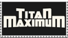 Titan Maximum Stamp by LoudNoises