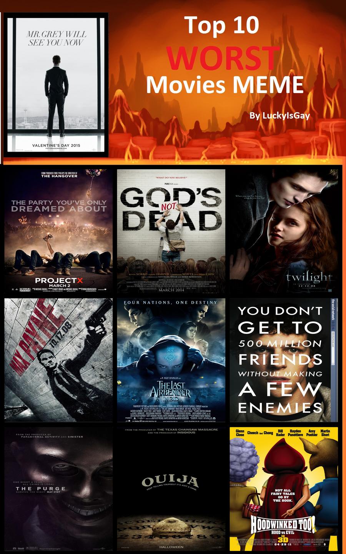 my_top_10_worst_movies_meme_by_loudnoises d5ftzsg my top 10 worst movies meme by loudnoises on deviantart