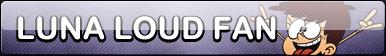 Luna Loud Fan Button by LoudNoises
