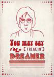 John Lennon - Fr***in Dreamer by Jayleloobee