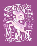 Prance Like You Mean It