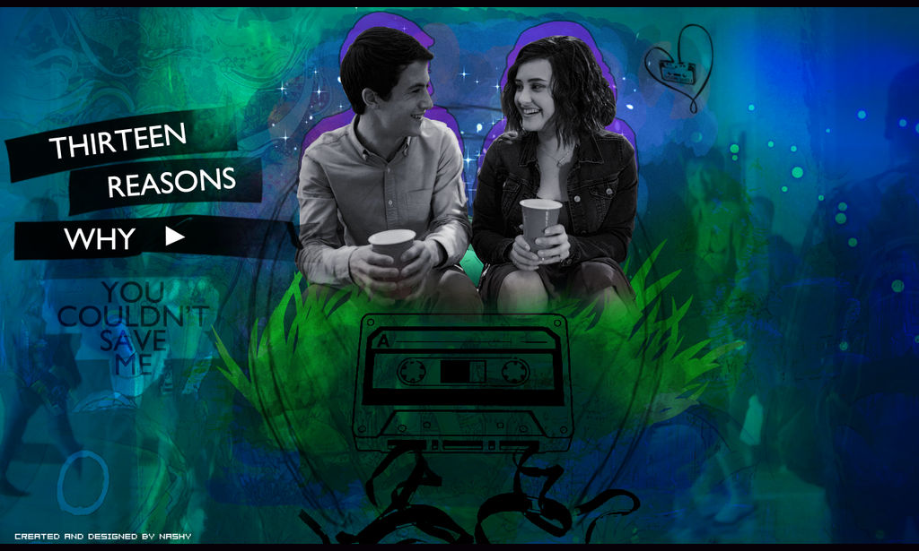 13 Reasons Why Wallpaper By Nashy By Moha93 On Deviantart