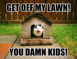 Get off meh lawn by Yumkie