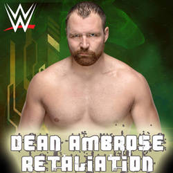 Dean Ambrose - Retaliation [Custom Cover UPDATE] by JohnnyGat1986