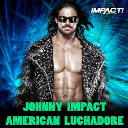 Johnny Impact - American Luchadore [Custom Cover] by JohnnyGat1986