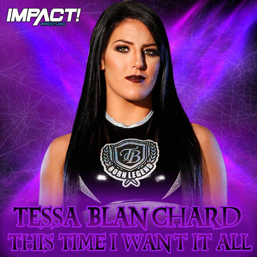 Tessa Blanchard - This Time I Want It All by JohnnyGat1986