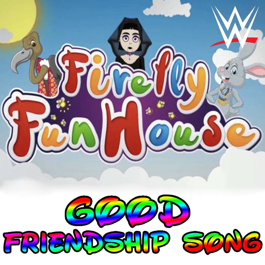 Firefly Funhouse - Good Friendship Song by JohnnyGat1986