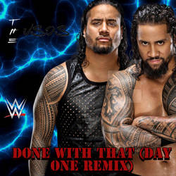 The Usos - Done with That (Day One Remix) [Custom