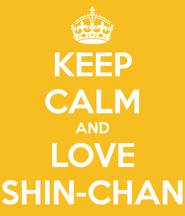 Keep Calm Love Shin Chan By Otakuyesweare