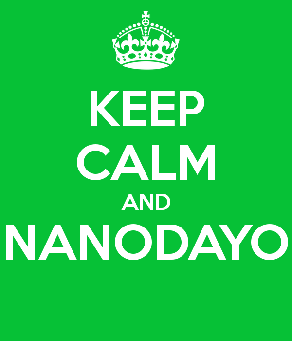 Keep Calm Nanodayo By Otakuyesweare