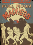 Full Moon Madness!