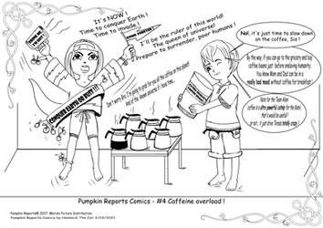Pumpkin Reports Comics -#4 Caffeine Overload!