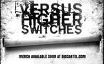 Versus Higher Switches
