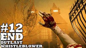 OUTLAST: Whistleblower - #12 (ENDING) - ESCAPE!