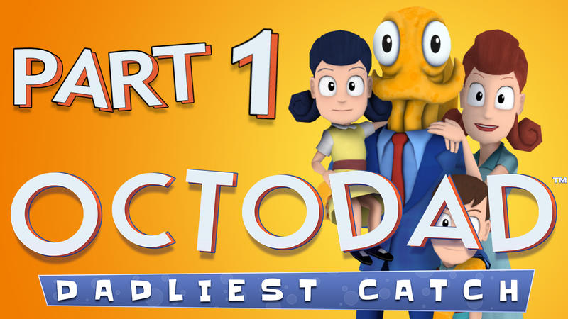 let s play octodad dadliest catch 1 hilarious by geeksomniac on